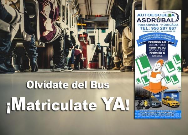 Olvidate del Bus Matriculate ¡YA!